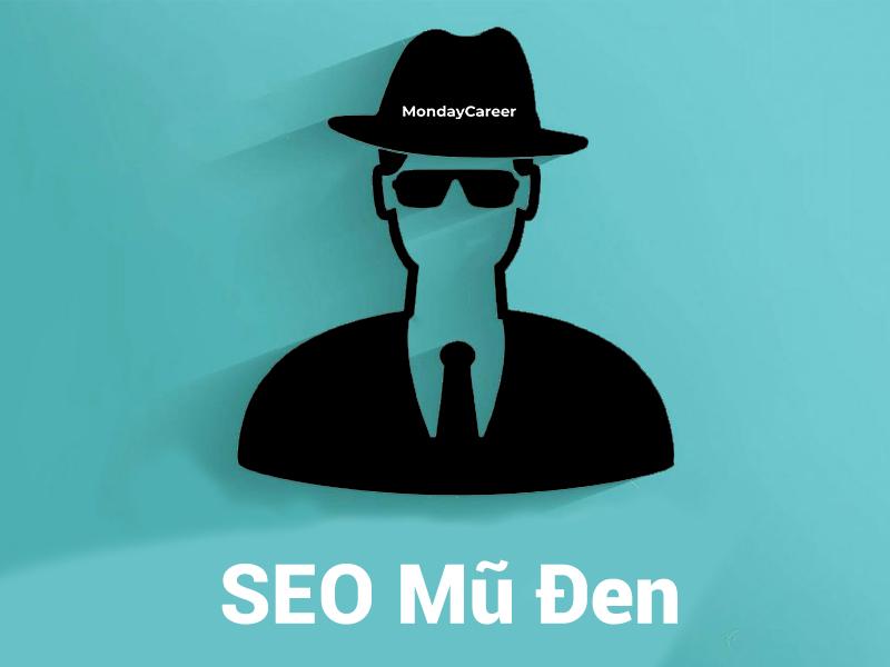 Seo mũ đen là gì? - Mondaycareer.com