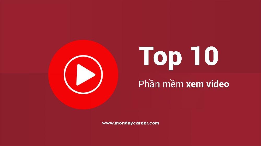 Top 10 phần mềm xem video
