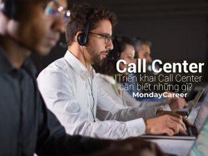Call Center là gì? Triển khai call center cần biết những gì?