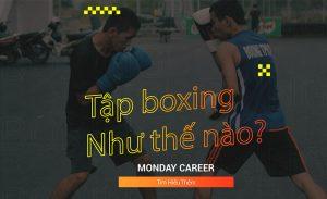 Tập boxing như thế nào địa điểm tập boxing TPHCM